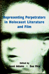 Representing Perpetrators in Holocaust Literature and Film