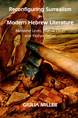 Reconfiguring Surrealism in Modern Hebrew Literature