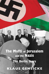 The Mufti of Jerusalem and the Nazis