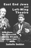 East End Jews and Left-Wing Theatre
