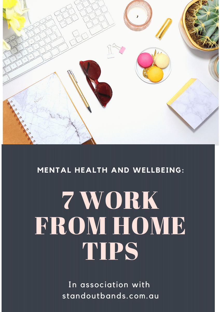 Mental Health and Wellbeing: 7 Work from Home Tips
