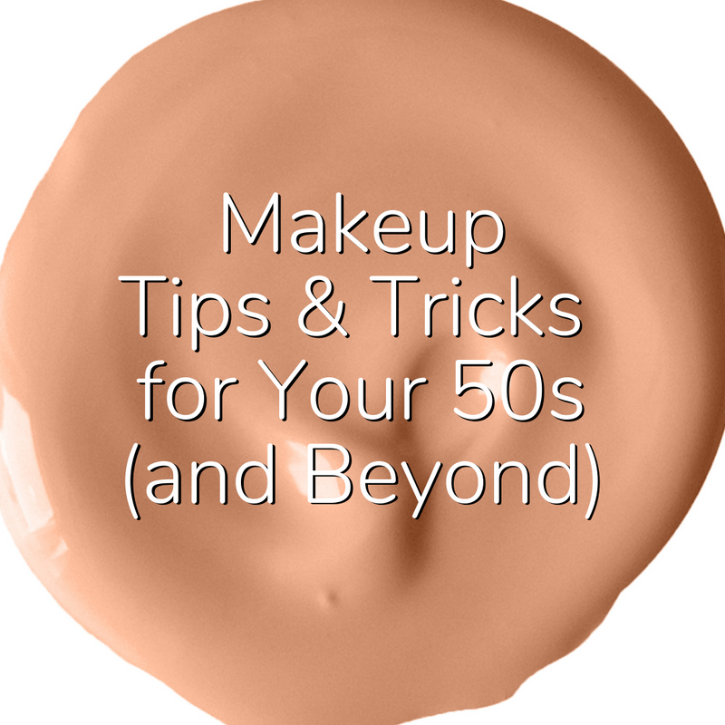 Makeup Tips & Tricks for Your 50s (and Beyond)