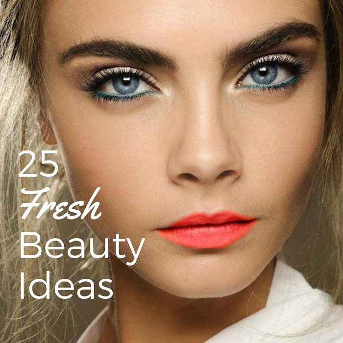 25 Ways to Change Up Your Beauty Routine Right Now