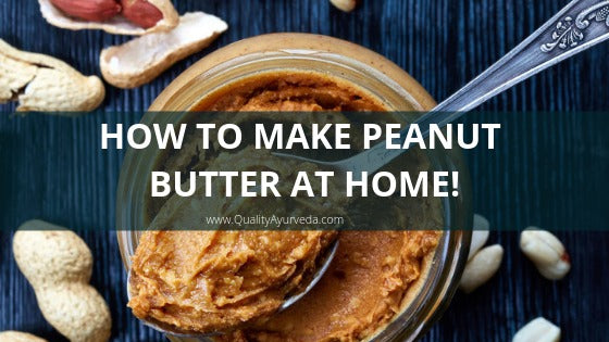 How to make Peanut Butter at home!