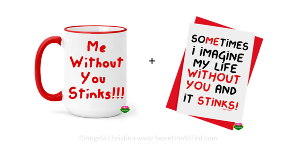 Mug & Card Set -Me Without You Stinks