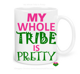 Mug-My Whole Tribe is Pretty-AKA