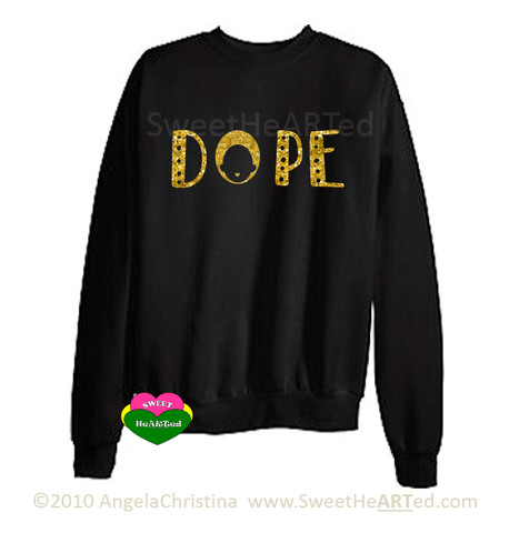 Dope -Sweat Shirt (Gold Glitter on Blk)