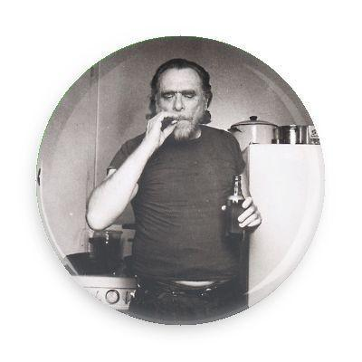 Charles Bukowski Button - Falstaff Trading / Nerd culture, Horror, B-movies, cult classic - uniquely cool / falstafftrading.com