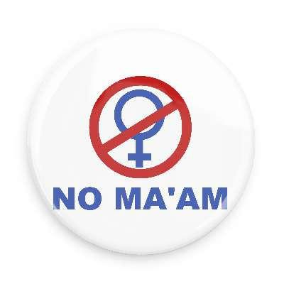 No Ma'am Button - TheOriginalUnderground