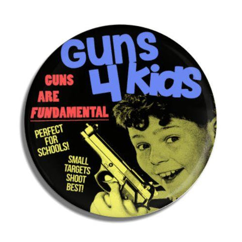 Guns for Kids Button - Falstaff Trading