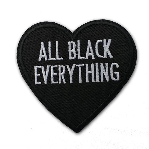 All Black Everything Embroidered Patch