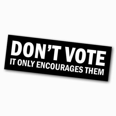 Don't Vote Sticker - Falstaff Trading