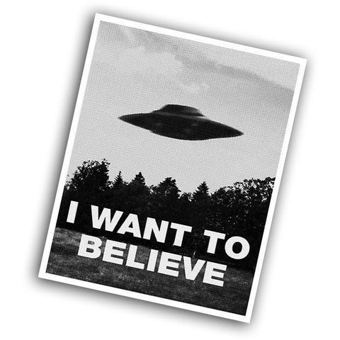 I Want To Believe Sticker - Falstaff Trading