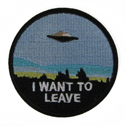 I Want To Leave Embroidered Patch - Falstaff Trading