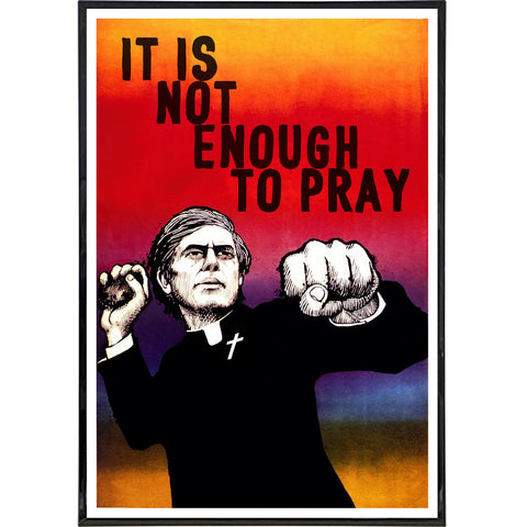 It is not Enough to Pray Poster Print