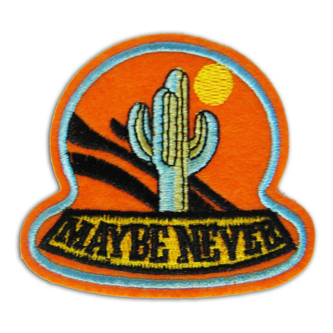 Maybe Never Embroidered Patch - Shady Front Wholesale