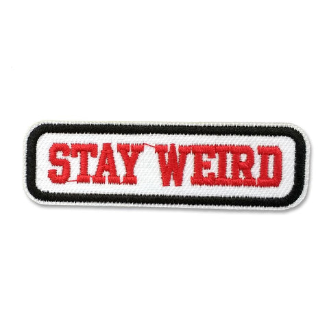 Stay Weird Embroidered Patch - Falstaff Trading