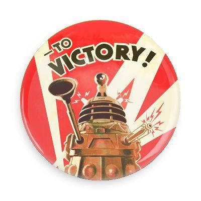 Dalek - To Victory Button - Falstaff Trading / Nerd culture, Horror, B-movies, cult classic - uniquely cool / falstafftrading.com