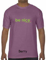 be nice. Berry Comfort Colors T-shirt