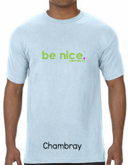 be nice. Chambray Comfort Colors T-shirt