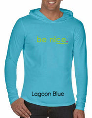 be nice. Lagoon Blue Comfort Colors L/S Hood