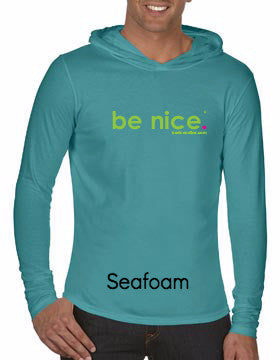 be nice. Long Sleeve Hooded - Comfort Colors