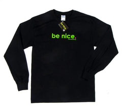 be nice. Long Sleeve Tee