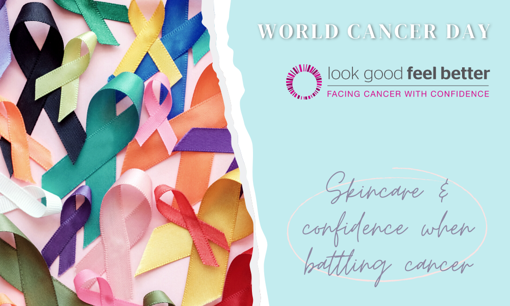 World Cancer Day - Supporting Look Good Feel Better
