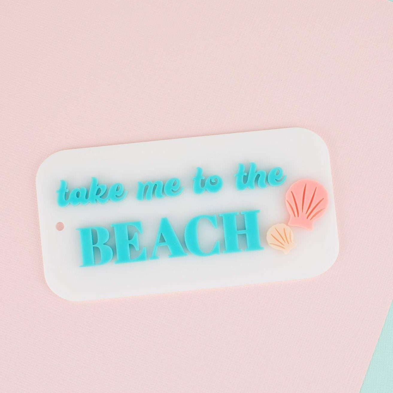 Take Me To The Beach Personalized Acrylic Tags | Hang Tag | Customized Hang Tags | Gift Tags | Summer Bag Tags | Bag Tags | Beach Tags