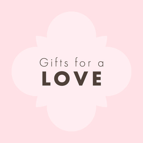 Gifts for a Love