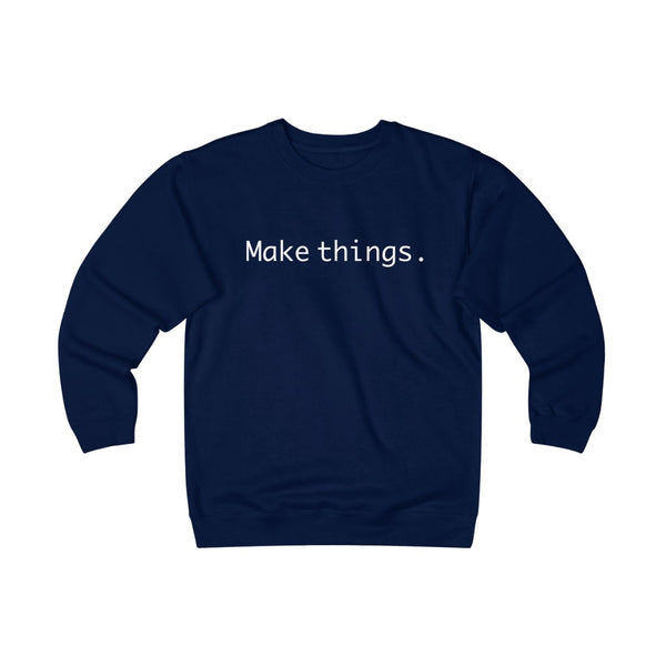 Make Things Crewneck Sweatshirt