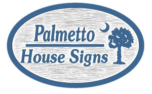 Palmetto House Signs
