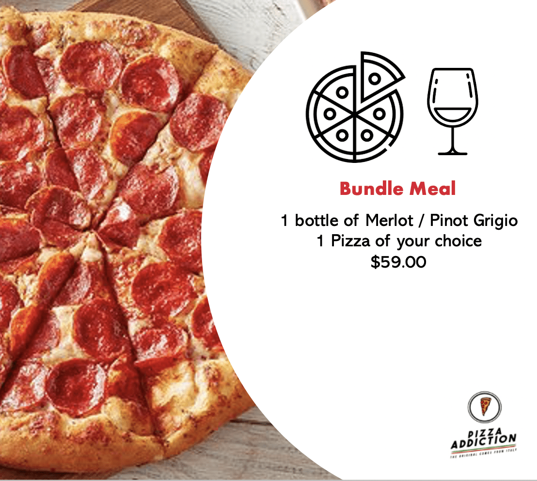 Bundle Meal promotion consist of one bottle of Merlot or Pinot Grigio and one pizza of your choice