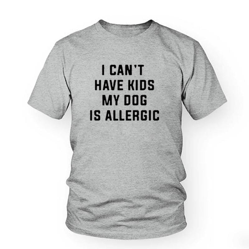 I Can't Have Kids, My Dog is Allergic T-Shirt Women's Clothing & Accessories Gray-Black / L DISCOUNT