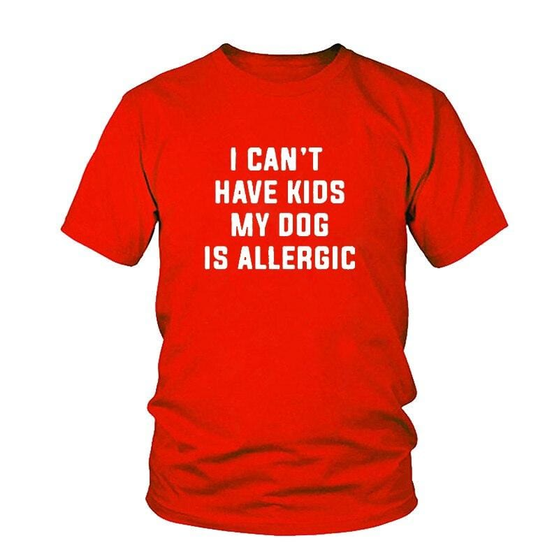 I Can't Have Kids, My Dog is Allergic T-Shirt Women's Clothing & Accessories Red / M DISCOUNT
