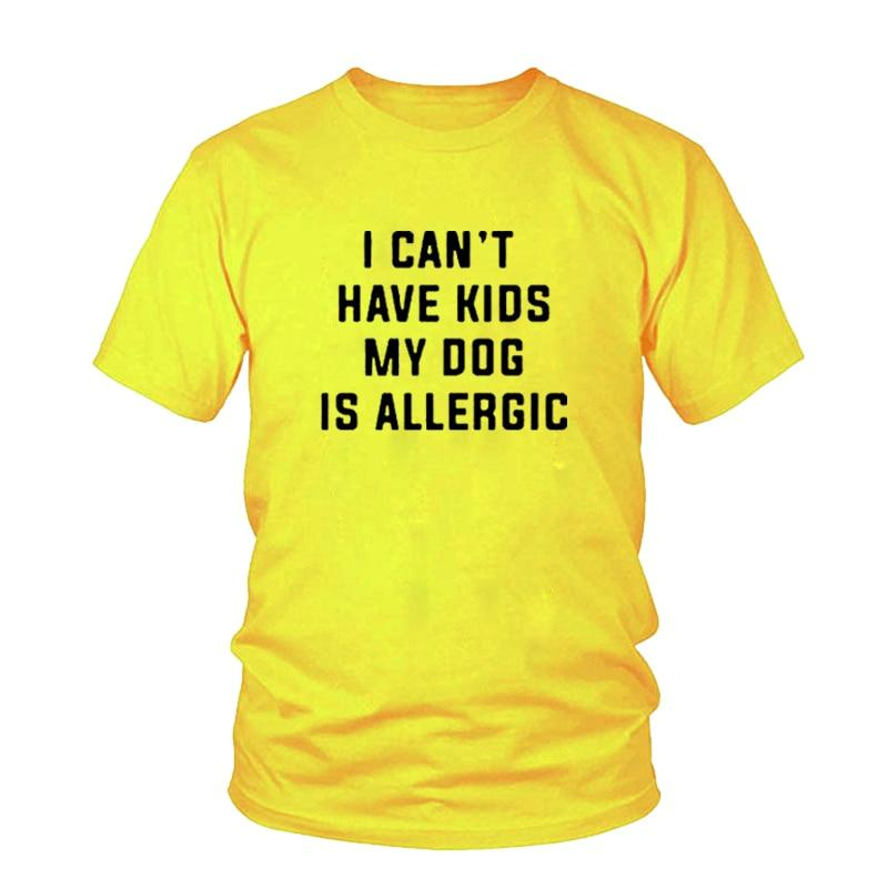 I Can't Have Kids, My Dog is Allergic T-Shirt Women's Clothing & Accessories Yellow / M DISCOUNT