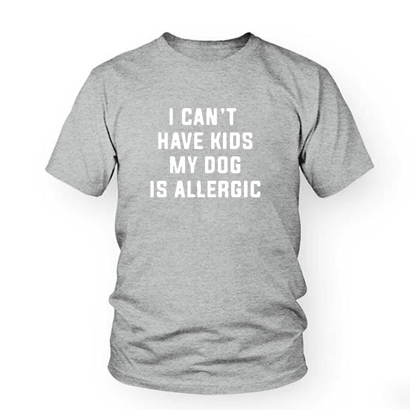 I Can't Have Kids, My Dog is Allergic T-Shirt Women's Clothing & Accessories Gray-White / L DISCOUNT