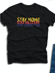 Stay Home Stay Healthy Stay Connected Shirt (Black) - In Your Space Boutique