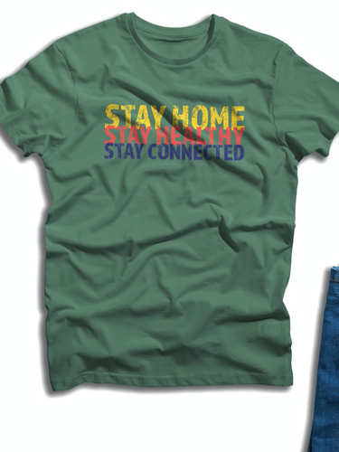 Stay Home Stay Healthy Stay Connected Shirt - In Your Space Boutique