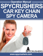 SpyCrushers Car Keychain Spy Camera Operation Manual