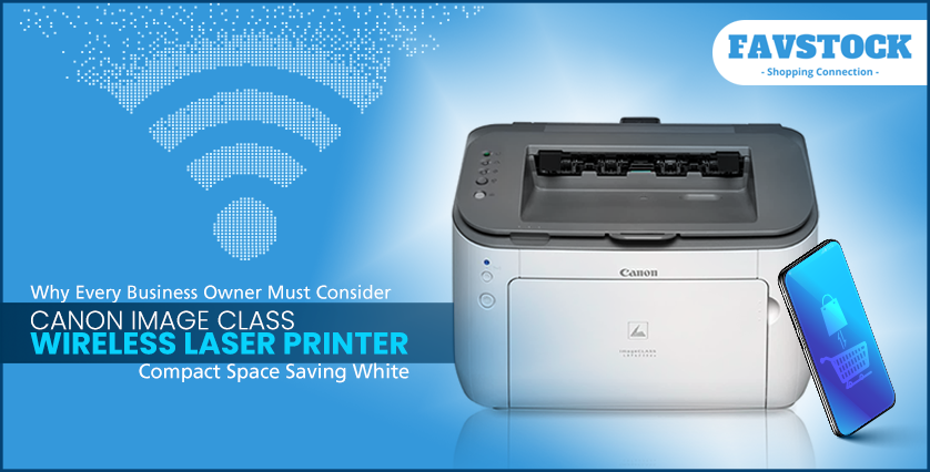 Why Every Business Owner Must Consider Canon Image Class Wireless Laser Printer Compact Space Saving White