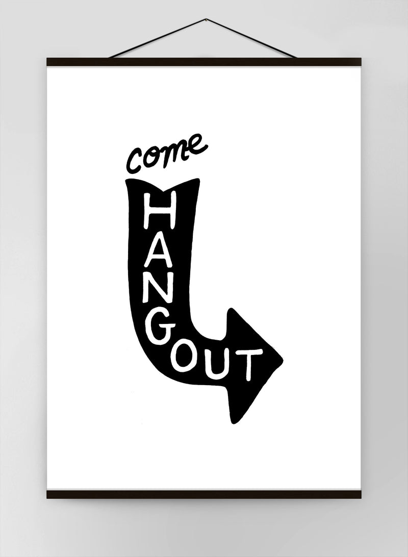 Come Hang Out Quote Canvas