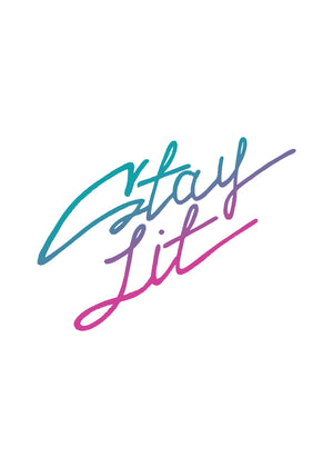 Stay Lit Quote Print