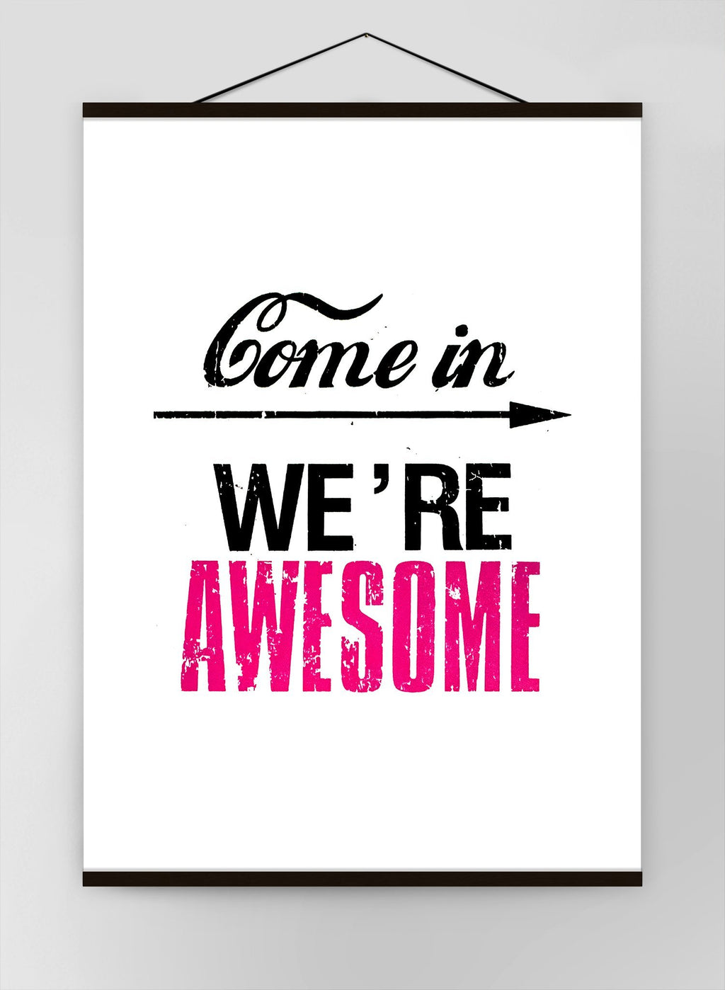 Come In Were Awesome Quote Sign Canvas