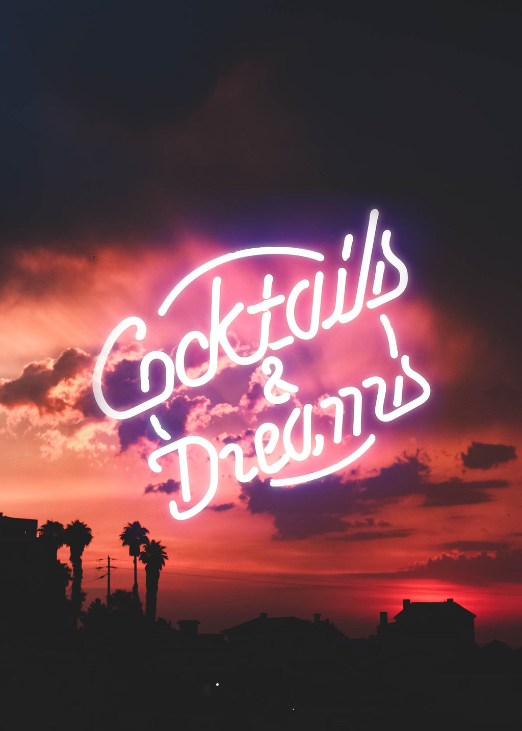 Cocktails And Dreams Sunset Neon Print