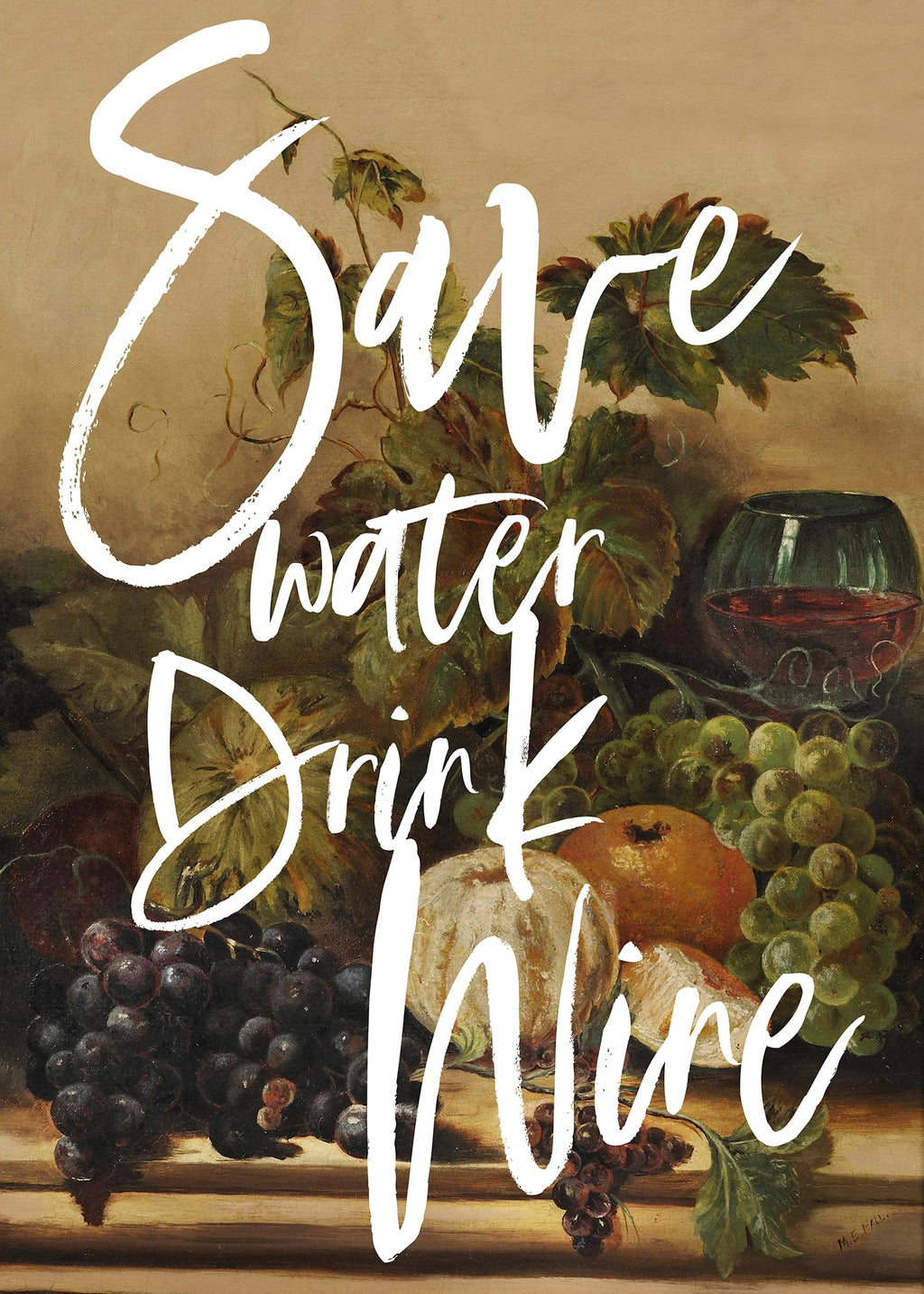 Save Water Drink Wine Quote Print