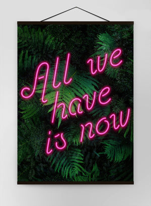 All We Have Is Now Neon Quote Canvas