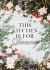 This Kitchen Is For Dancing Floral Quote Print