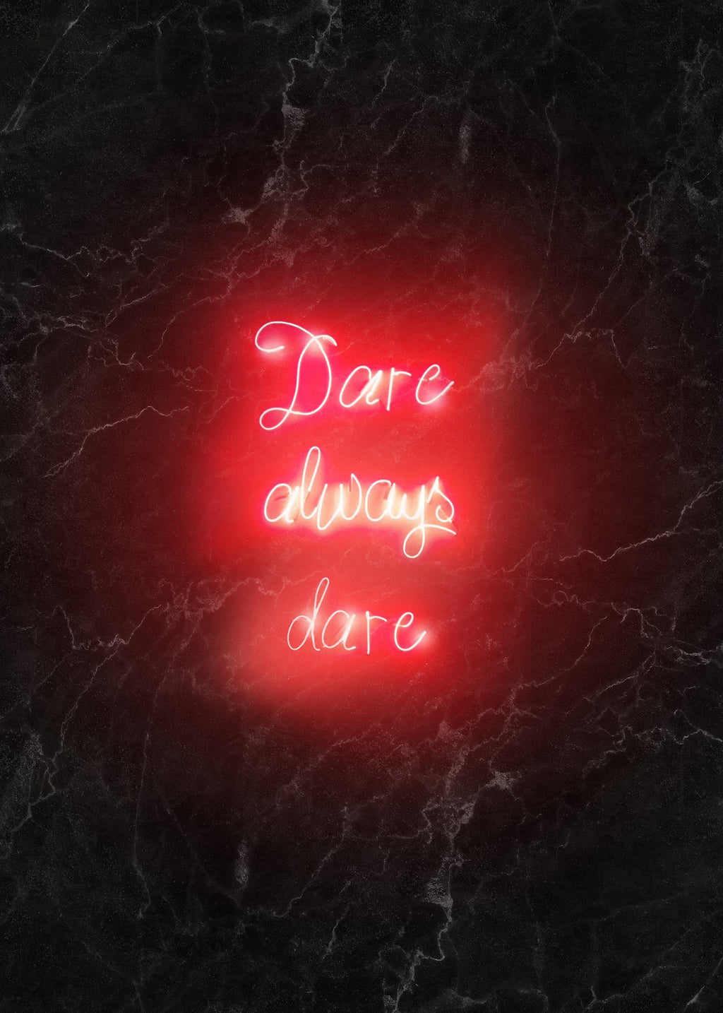 Dare Always Dare Neon Handwriting Print