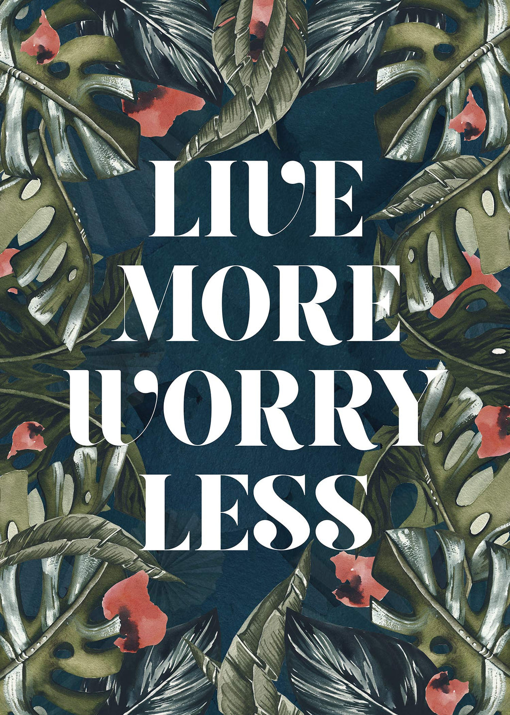 Live More Worry Less Quote Print